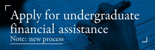 Apply for Undergraduate Assistance